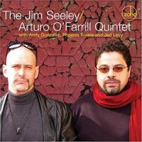 The Jim Seeley Arturo OFarrill Quintet